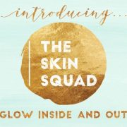 The Skin Squad Event Thursday 12th July
